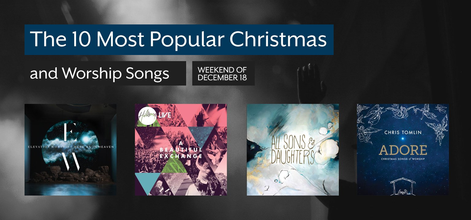 10 most popular worship and christmas songs this week - Most Popular Christmas Songs