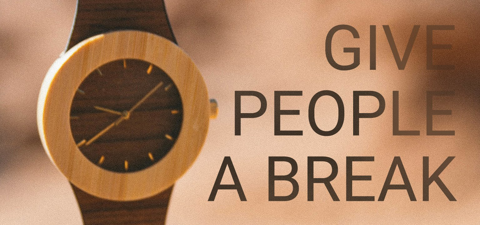 Give People a Break