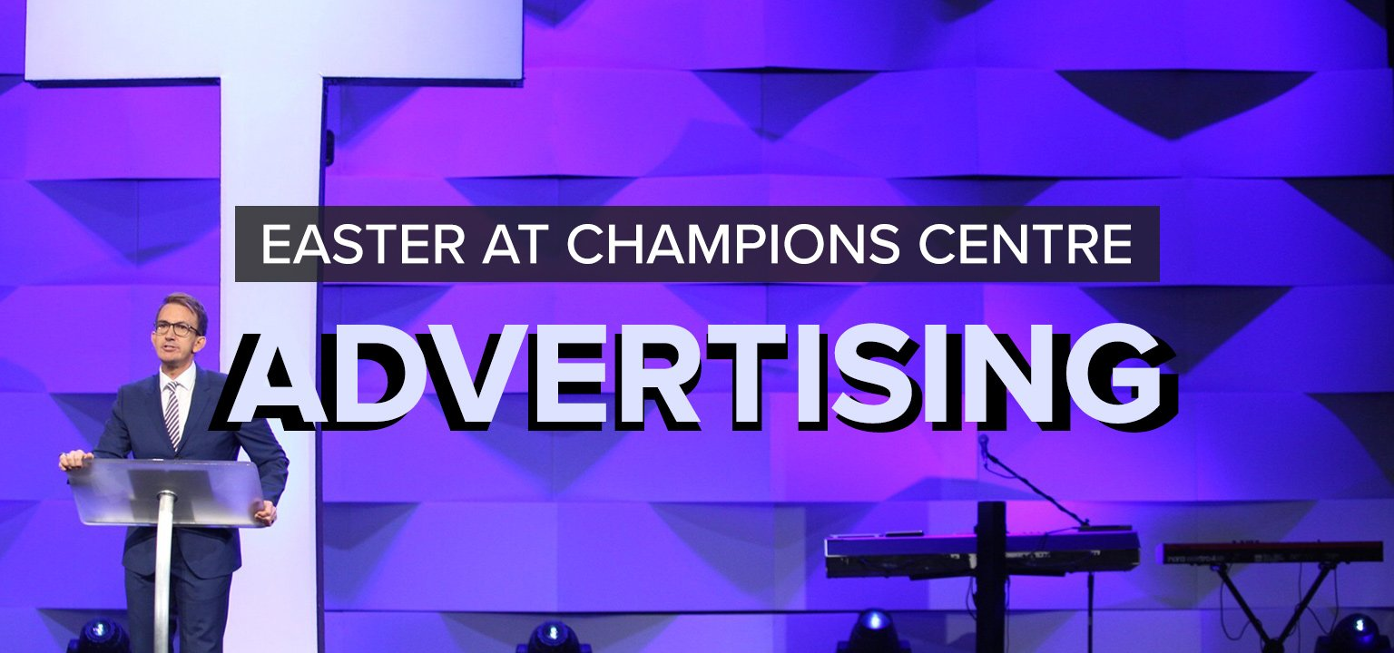 Advertising [Easter at Champions Centre]