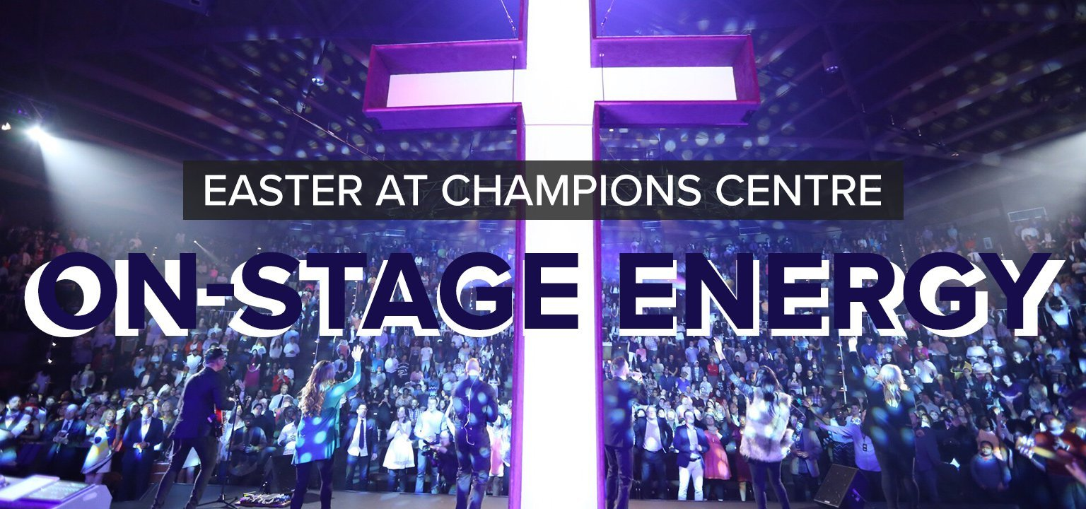 On-Stage Energy [Easter at Champions Centre]