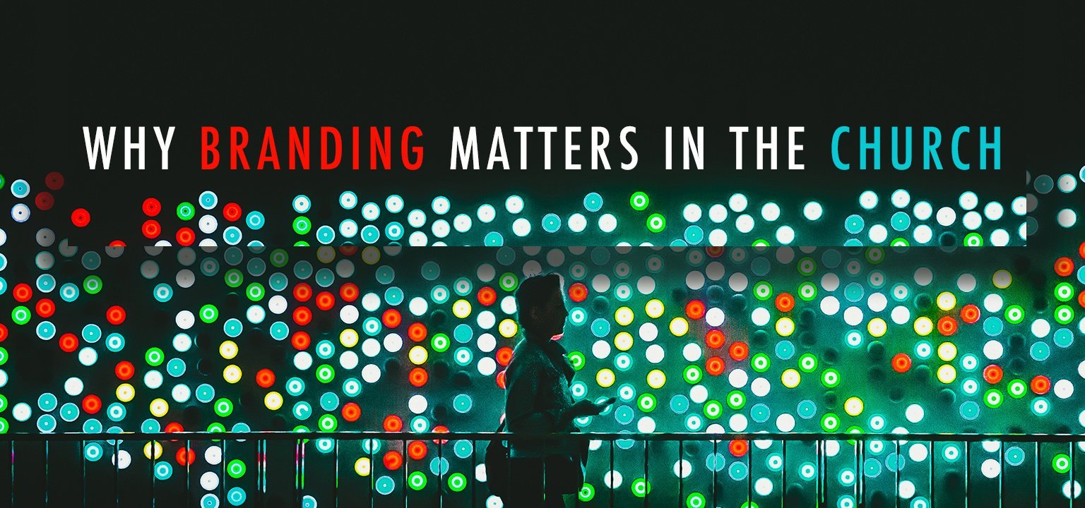 Why Branding Matters So Much in the Church