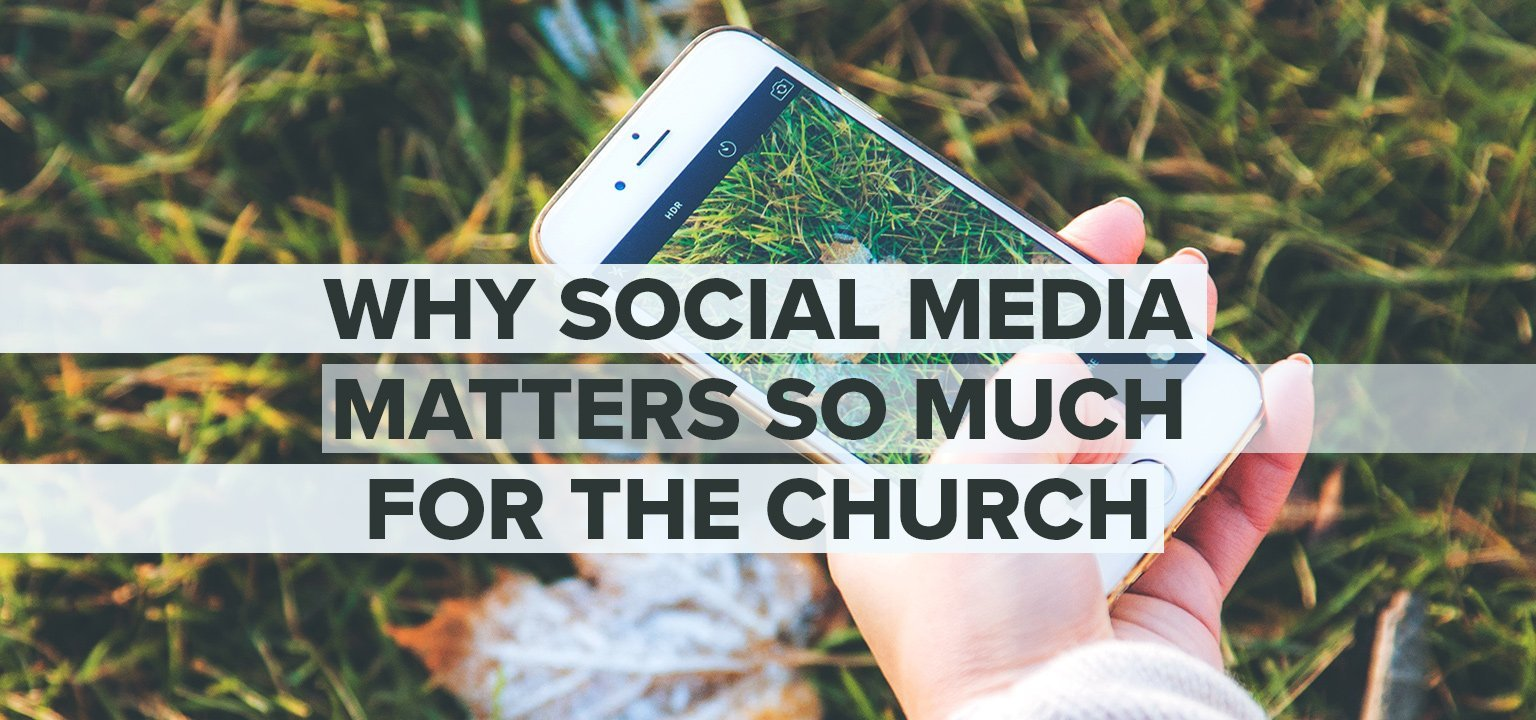 Why Social Media Matters So Much for the Church