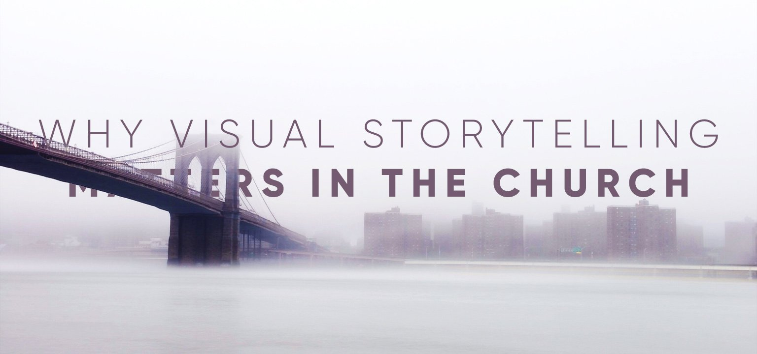 Why Visual Storytelling Matters in the Church