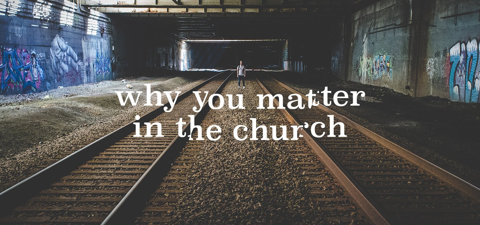 Why You Matter in the Church