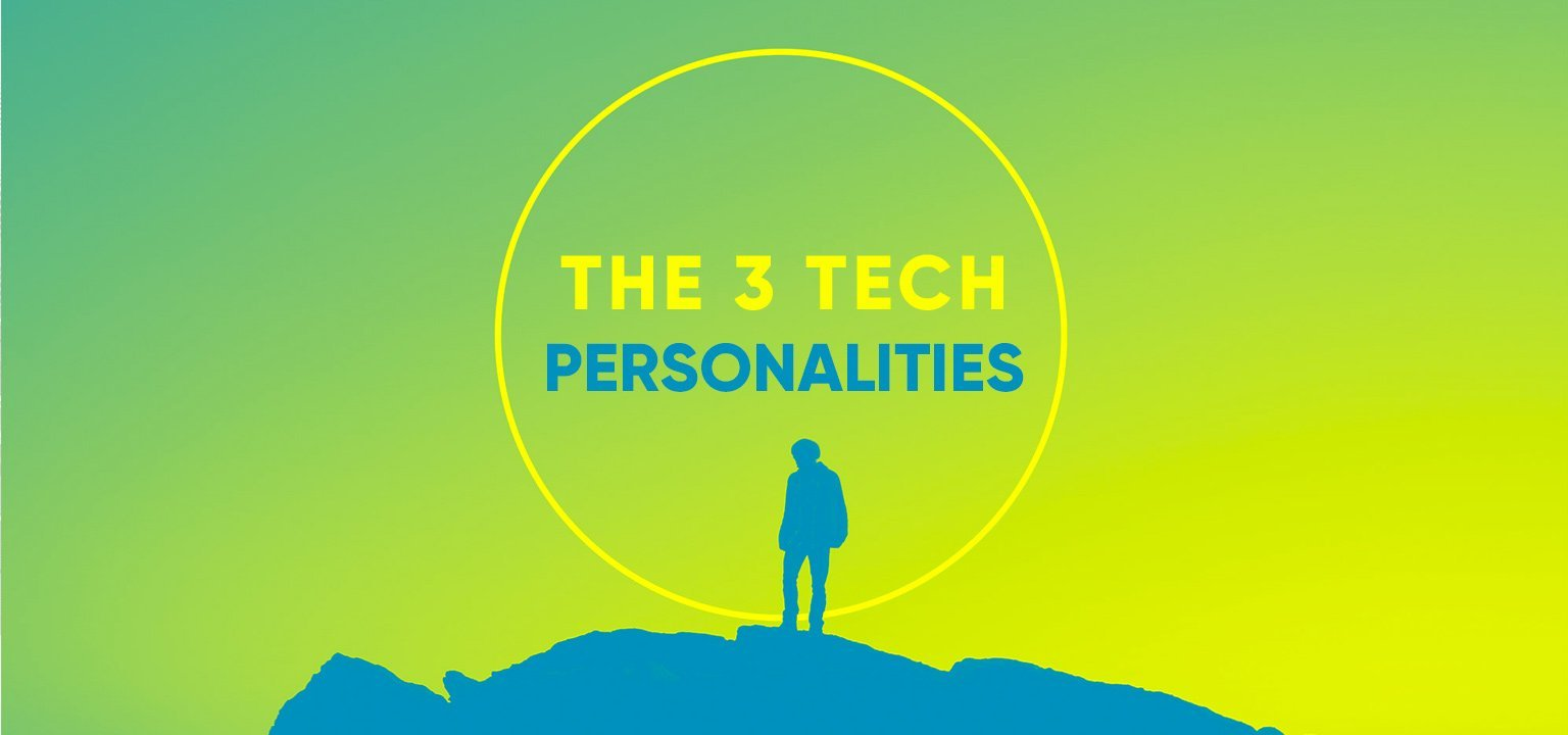 The 3 Tech Personalities
