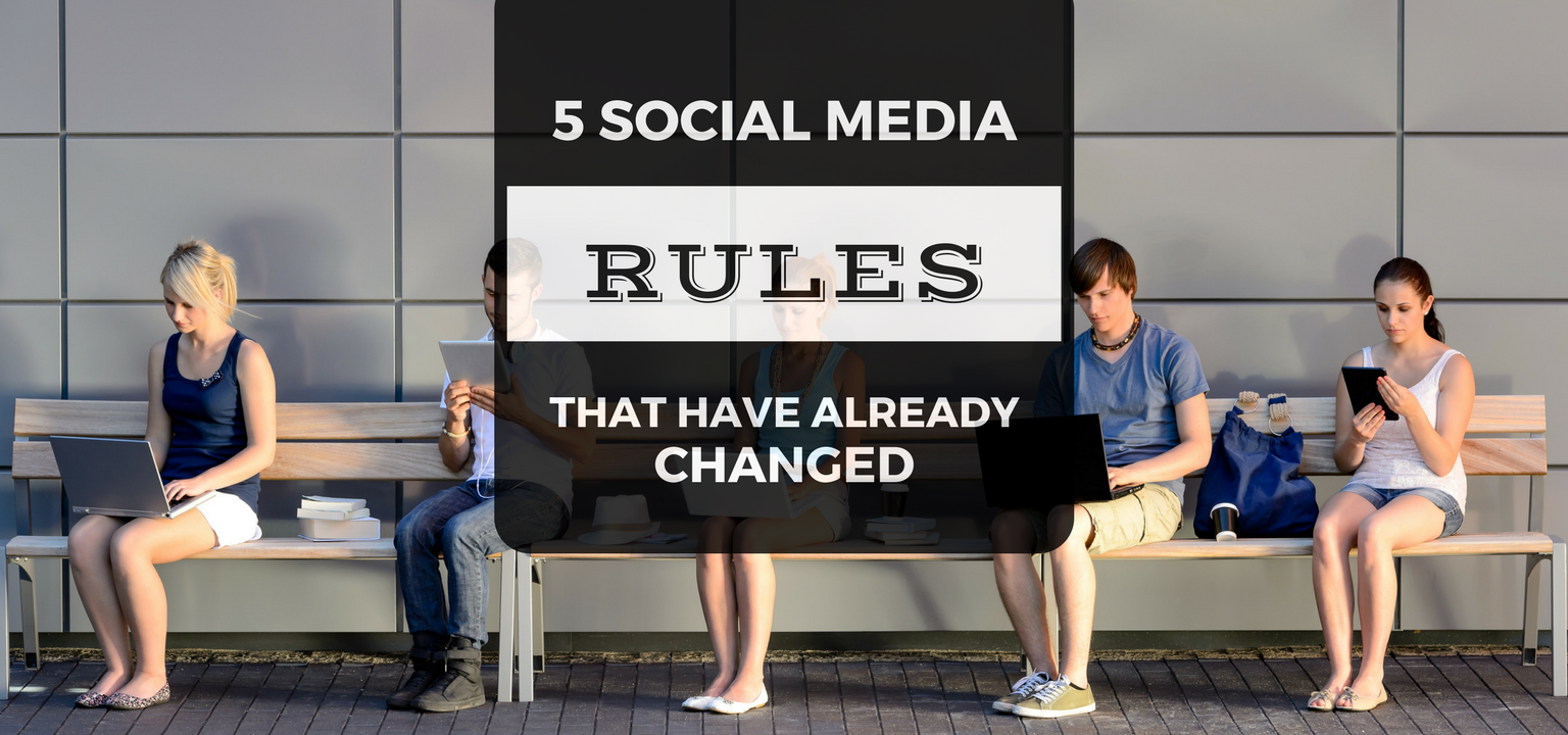 5 Social Media Rules That Have Already Changed