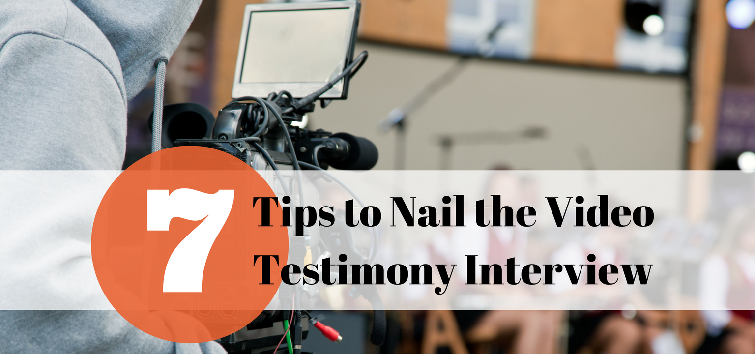 7 Tips to Nail the Video Testimony Interview