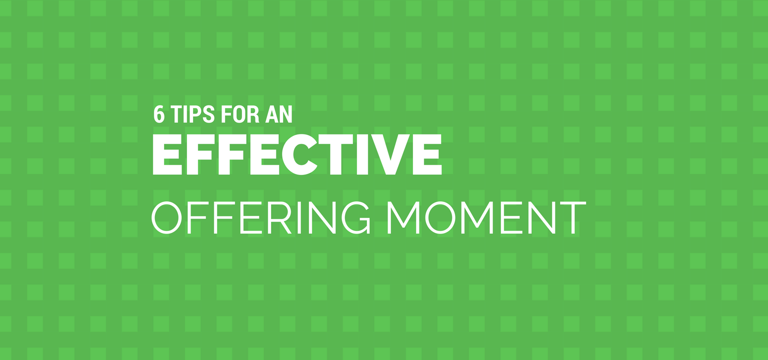 6 Tips for an Effective Offering Moment in 2017