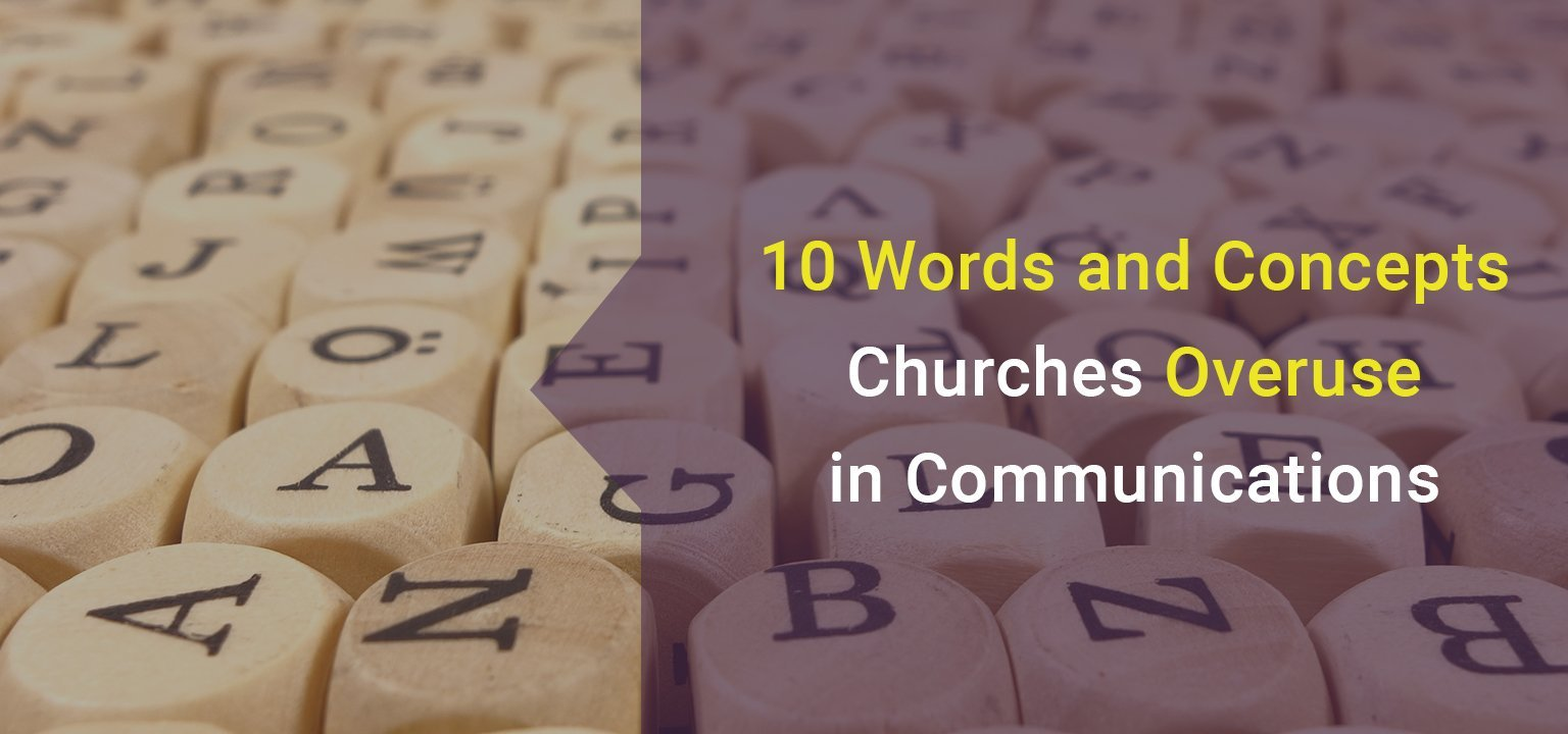 10 Words and Concepts Churches Overuse in Communications