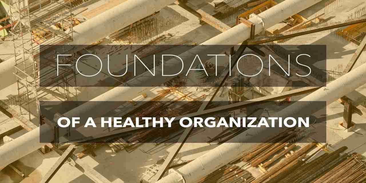 Foundations of a Healthy Organization