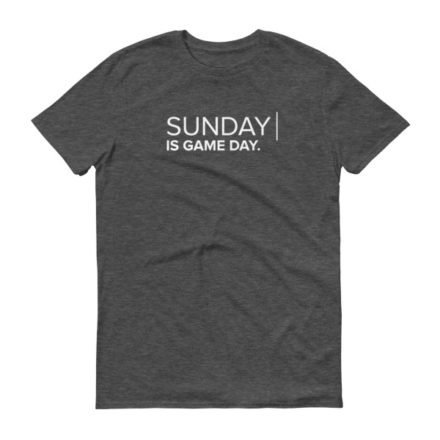 Sunday| is game day