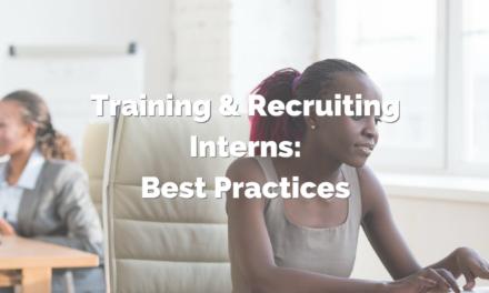 Training & Recruiting Interns: Best Practices